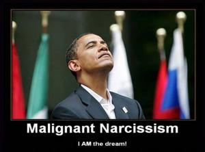 Obama - Malignant Narcissism